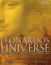 Leonardo's Universe: The Renaissance World of Leonardo da Vinci
