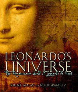 Leonardo's Universe The Renaissance World of Leonardo Da Vinci by Bulent Atalay,‎ Keith Wamsley